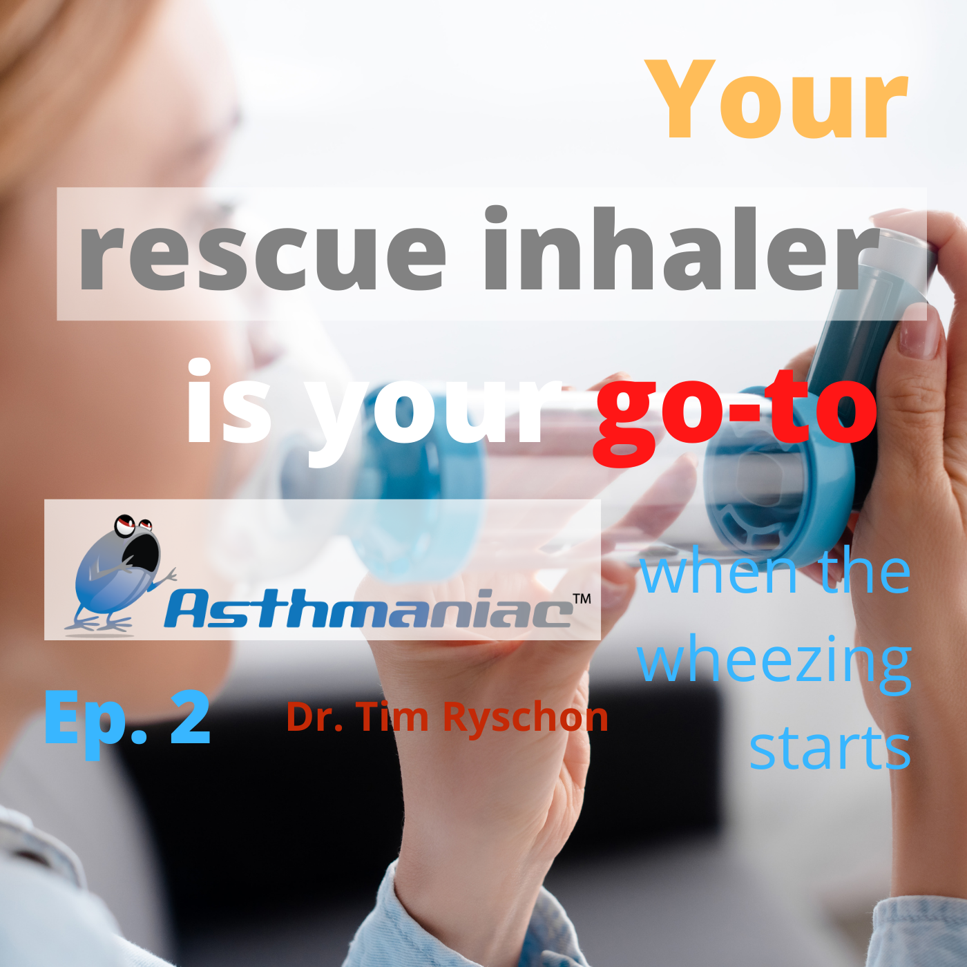 Asthmaniac: Bringing patients the facts of asthma control.